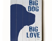 Wooden Art Sign Planked Big Dog Big Love dog silhouette pet wall decor