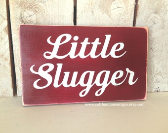 Little Slugger Sign