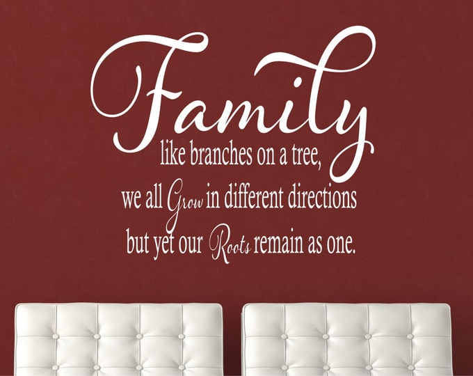 Family Like Branches on a Tree Wall Decal // We all Grow In Different Directions // But Yet Our Roots Remain As One // Wall Decor