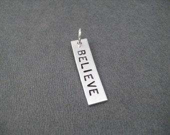 ONE (1) Sterling Silver BELIEVE Pendant - Add On BELIEVE Pendant - Hand Crafted Sterling Silver Believe Charm - Believe Bracelet Charm