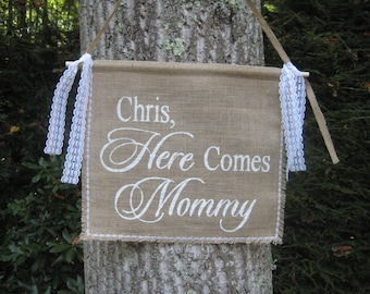 Here Comes The Bride, Here Comes Mommy, Burlap Banner, Personalized Sign, Rustic Wedding, Burlap Wedding, Burlap Wedding Sign
