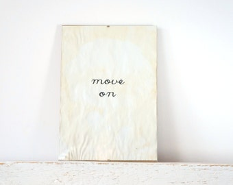 Vintage look quote- Wall Decor, Poster, Inspiration Sign - Move on