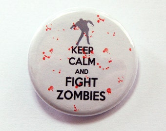 Keep Calm Fight Zombies, Keep Calm pin, Zombie pin, Fight Zombies, Pinback buttons, Day of the Dead, Lapel Pin, Zombie, Funny Pin (3365)