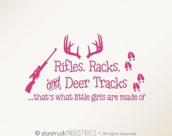 Rifles Racks & Deer Tracks That's What Little Girls Are Made Of - Wall Decal Girl Room or Nursery Decor - Hunting Theme Camo Deer Crib Baby