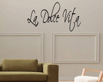 The Sweet Life La Dolce Vita Italian Saying Quote Wall Vinyl Wall Art Decal (X018)
