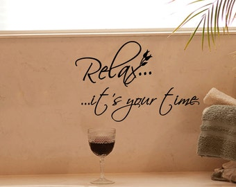 Relax It's Your Time Bathroom Wall Decal Wall Quote Sticker Art (B29)