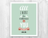 INSTANT DOWNLOAD. Christmas print. 8x10 size. All I want for Christmas is you