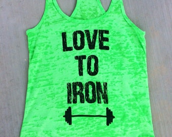 Love To Iron w/barbell burnout tank. Womens Workout Tank Top.Cross Training Tank Top. Gym Tank. Exercise Tank Top. Fitness Tank Top.