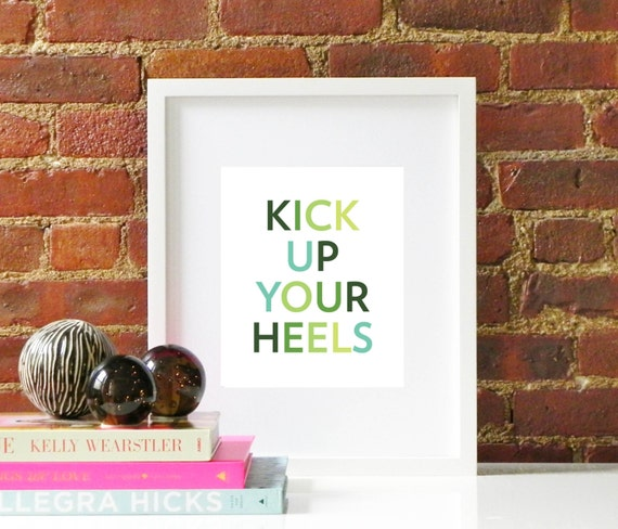 Kick Up Your Heels Print