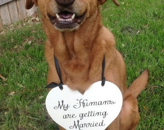 Dog Heart sign | My Humans are Getting Married | Engagement Photo Prop | Our Humans are Getting Married