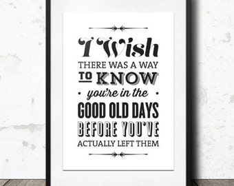 Typography Print, The Office Quote, TV Quote, Andy Bernard, The Office TV Show, Black White Decor  - Good Old Days Office Quote