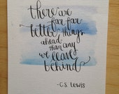 """CS Lewis """"Far Better"""" Calligraphy and Watercolor Print"""