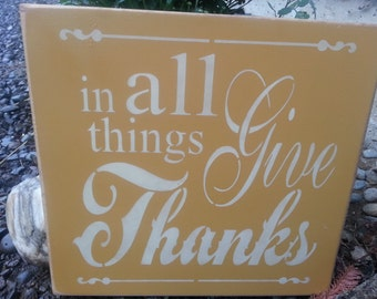 In ALL things Give THANKS~Hand Painted Wood Sign~Home Decor~Thanksgiving~Give Thanks