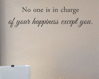 Slap-Art™ No one is in charge of your happiness.. Vinyl Wall Art Decal Sticker lettering saying uplifting inspirational quote verse