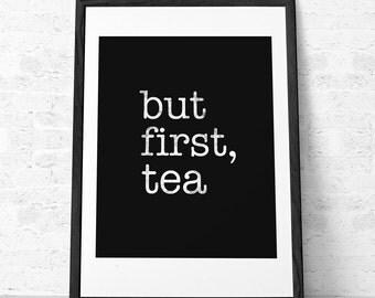But first tea. Tea print Black and white print Minimal print tea poster tea quote print Quote poster Kitchen art Kitchen decor. Latte Design