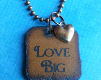 """SALE! Inspiration Necklace - """"Love Big"""" Rustic with heart charm"""