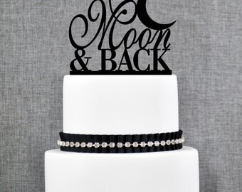 To The Moon and Back Cake topper by Chicago Factory- (T069)
