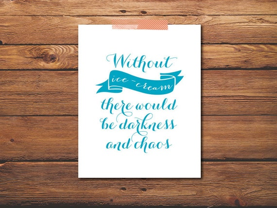 Quote On Ice Cream: Ice-Cream Quote Desserts Print Kitchen Art By PuffPaperCo