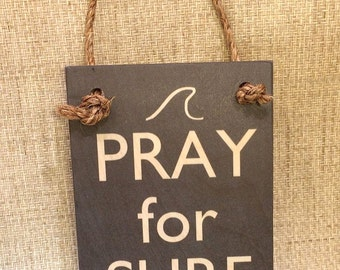 Pray for Surf Wooden Hanging Sign