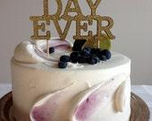 Best Day Ever in Glitter - Modern Wedding Cake Topper