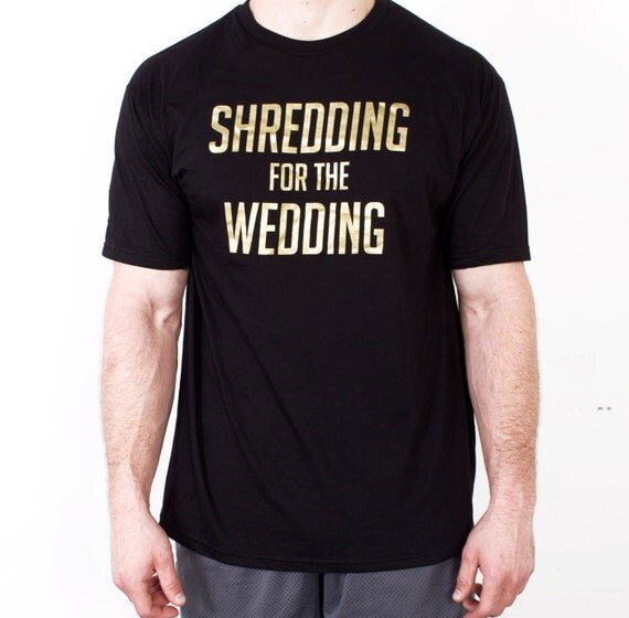 Shredding for the Wedding Workout T-Shirt  - Groom Workout Fitness Wear