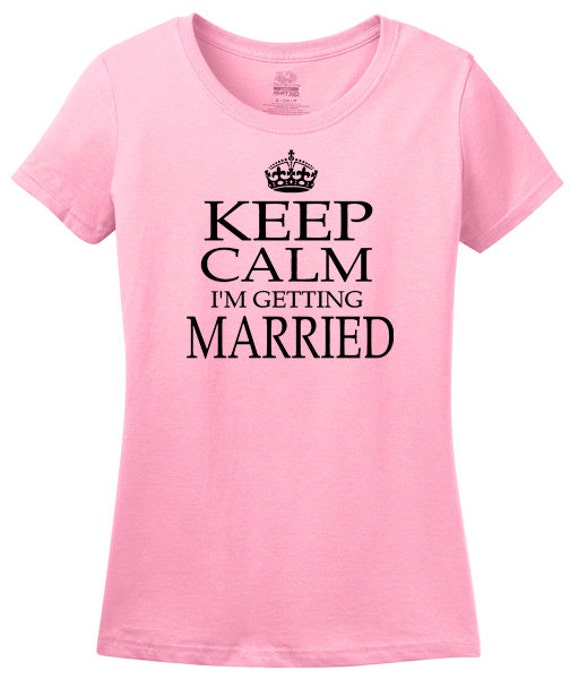 Items similar to keep calm i 39 m getting married t shirt for for Get fucked t shirt
