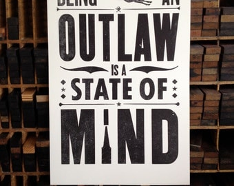 SALE! Letterpress Handmade Print - Being an Outlaw is a State of Mind