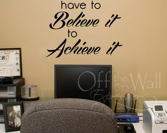 Believe it to Achieve it, vinyl wall art, fitness decal, sport decals, bedroom teen decal, motivation quotes