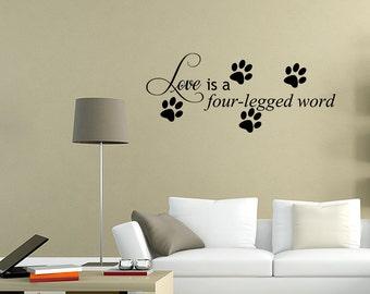 Love Is A Four Legged Word Decal Wall Vinyl Decor Sticker Home Cat Dog Animal (JR27)