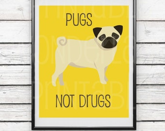 Pugs Not Drugs - Printable poster - Instant download - Printable art - 8 x 10 and 18 x 24 inches