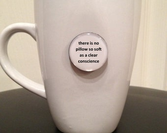 Quote | Mug | Magnet | There is No Pillow So Soft as a Clear Conscience - French Proverb