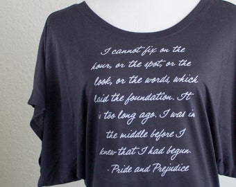 Pride and Prejudice Shirt Mr. Darcy Quote - Jane Austen Quote - Pride & Prejudice Quote