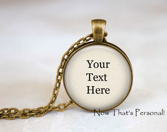 Custom Quote Necklace - Your Own Saying - Custom Text Jewelry - Word Jewelry - Personalized Quote Necklace, custom saying, create your own