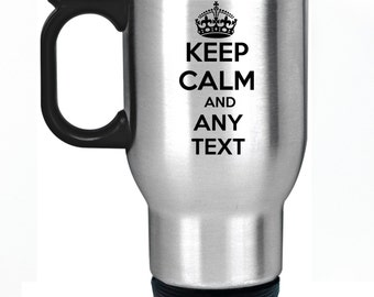 Keep Calm Any Text Personalised Travel Mug Silver Stainless Steel Thermal Car Cup Personalized Perfect Gift Present for Teacher