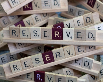 RESERVED Scrabble Letters Sign RECYCLED