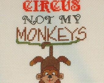 Not My Circus, Not My Monkeys - Cross Stitch Pattern