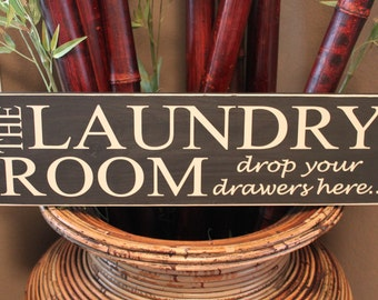 Laundry Room, drop your drawers here, Wood Sign, Plaque, Vinyl Lettering, gift, custom, home decor
