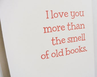 Letterpress Valentine - I love you more than the smell of old books