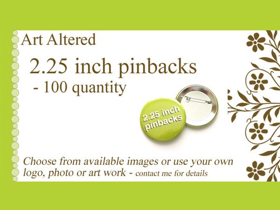 100 Custom PINBACKS BADGES pinback BUTTONS 2.25 inch Your Image, Art, Logo party wedding baby shower favor stocking stuffers save date flair