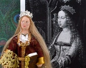 Queen Isabella of Spain Doll Art Miniature History Character