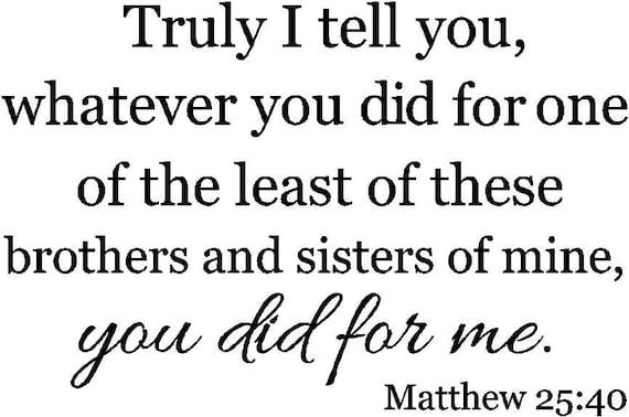 Items similar to Matthew 25 40 Scripture vinyl Wall decal ...