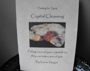 Crystal Cleansing Booklet: Taking Care of your Crystals so they can take care of you.