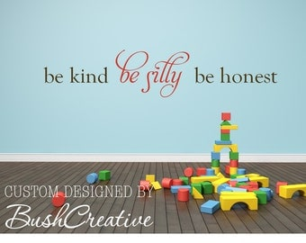 Wall Decal - Be kind Be silly Be honest - playroom decal - Kids Decal - Kids Room Decor - Playroom Vinyl Decal - 083