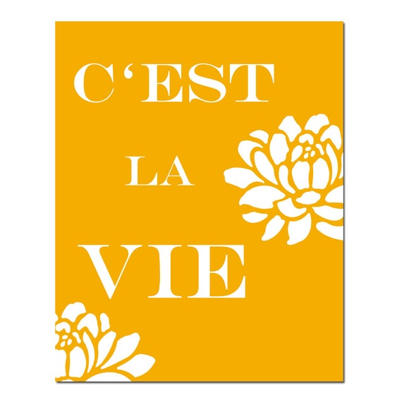 C'est La Vie - 11x14 Floral Print with French Quote - Choose Your Colors - Shown in Yellow Orange, Gray, and More