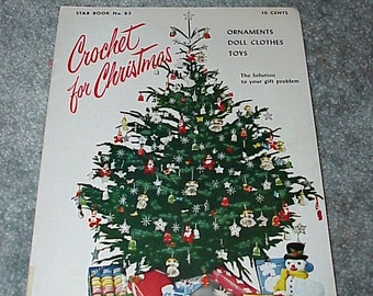 1951-  Crochet For Christmas--Ornaments--Doll  Clothes--Toys--Crochet Christmas Gifts--Star Book Number 83