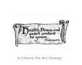 Shakespeare's scroll -Health, Peace and Sweet content be yours- CLING STAMP by Cherry Pie Art Stamps