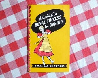 Vintage cookbook, pamphlet, 1940, Guide to Royal Success in Baking Royal baking Powder, cooking ephemera