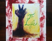 "To Life- 8"" x 10"" print with custom ""bloody"" 11"" x 14"" mat"