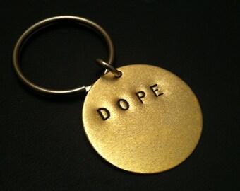 DOPE Keychain--Stamped Disc Keychain, Brass Key Ring, Womens Keychain, Fly Girl, Mens Keychain, I am the Shit, Unisex, Keychain, Metal Taboo