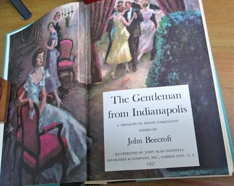 Gentleman from Indianapolis Treasury of Booth Tarkington, 1957  3 novels & 10 stories  Alice Adams.  Penrod.  The Magnificent Ambersons.